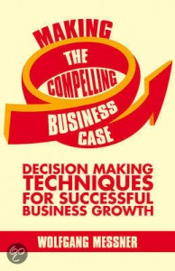 Making the Compelling Busines Case-Messner